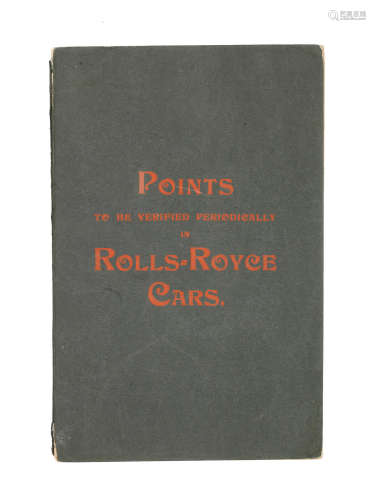 A 'Points to be Verified Periodically in Rolls=Royce Cars' booklet, circa 1908,