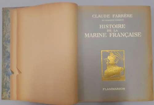 FARRÈRE Claude. Histoire de la Marine Française. Paris, Flam...