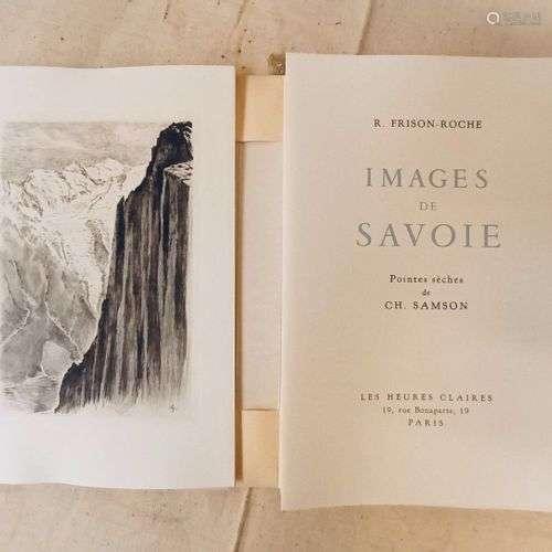 FRISON-ROCHE (Roger). Images de Savoie, ill. par Charles Sam...
